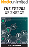 The Future of Energy: Technologies and Trends Driving Disruption