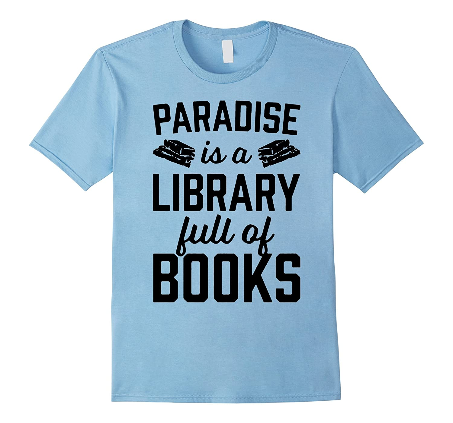 paradise is a library full of books trumpp t-shirts