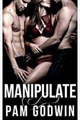 Manipulate (Deliver Book 6) Kindle Edition