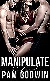 Manipulate (Deliver Book 6)