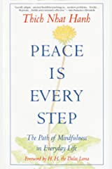 Peace Is Every Step: The Path of Mindfulness in Everyday Life Paperback