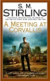 A Meeting at Corvallis (A Novel of the Change)