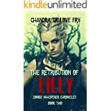 The Retribution of Lilly (Zombie Whisperer Chronicles Book 2)