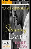 Dare To Love Series: Stunning Dare (Kindle Worlds Novella)