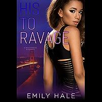 His To Ravage: A Billionaire Romance (Lee Family Billionaires Book 2) (English Edition)