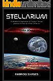 Stellarium (Terra Gêmea): Uma aventura através do espaço-tempo para os limites do nosso universo