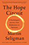 The Hope Circuit: A Psychologist's Journey from Helplessness to Optimism (English Edition)