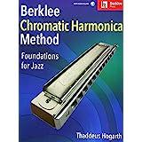 Berklee Chromatic Harmonica Method: Foundations for Jazz