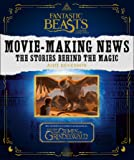 Fantastic Beasts and Where to Find Them: Movie-Making News: The Stories Behind the Magic [Lenticular Cover]
