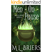 Men-On-Pause; A Paranormal Women's Fiction Novel (Bells and Spells Book 2)