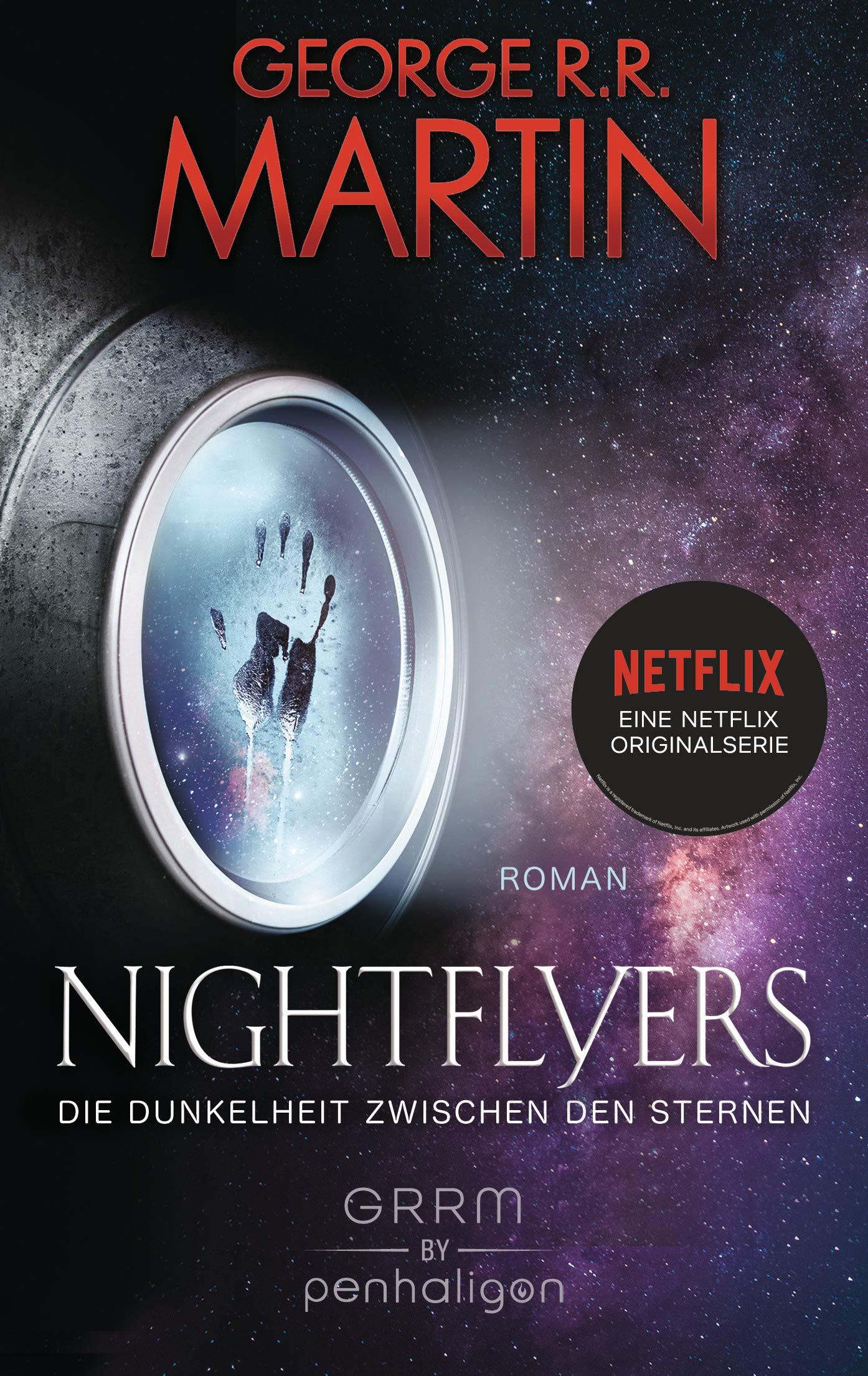 Nightflyers - Die Dunkelheit zwischen den Sternen: Roman Broschiert – 17. Dezember 2018 George R.R. Martin Maike Würz Penhaligon Verlag 3764532270