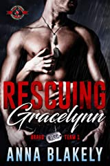 Rescuing Gracelynn (Special Forces: Operation Alpha) (Bravo Series Book 1) Kindle Edition