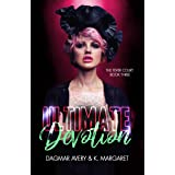 Ultimate Devotion (The Fever Court Book 3)