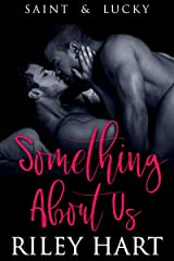 Something About Us (Saint and Lucky Book 2)