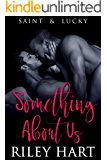 Something About Us (Saint and Lucky Book 2) (English Edition)