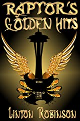 Raptor's Golden Hits Kindle Edition