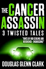 The Cancer Assassin Kindle Edition