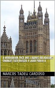 A VERDADEIRA FACE DOS LIDERES RELIGIOSOS: Charles Taze Russel e João Paulo II