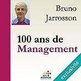 100 ans de management: Un siècle de management à travers les écrits