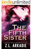 The Fifth Sister: An Eternal Bonds Vampire Romance Novel (Parched Book 4)