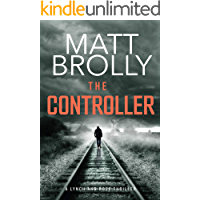 The Controller: A gripping and terrifying serial killer crime mystery (Lynch and Rose crime thriller book 1)