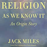 Religion as We Know It: An Origin Story