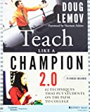 Teach Like a Champion 2.0: 62 Techniques that Put Students on the Path to College (Wile01)