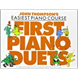 John Thompsons easiest piano course: First piano duets : [fun repertoire for beginner pianists complementing the Easiest piano course]