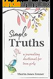 Simple Truths: A Journaling Devotional for Teen Girls