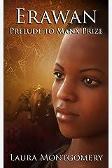Erawan: Prelude to Manx Prize Kindle Edition