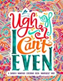 A Snarky Mandala Coloring Book: Mandalas? Meh. (Humorous, Inspirational & Motivational Coloring Books for Grown-ups for…