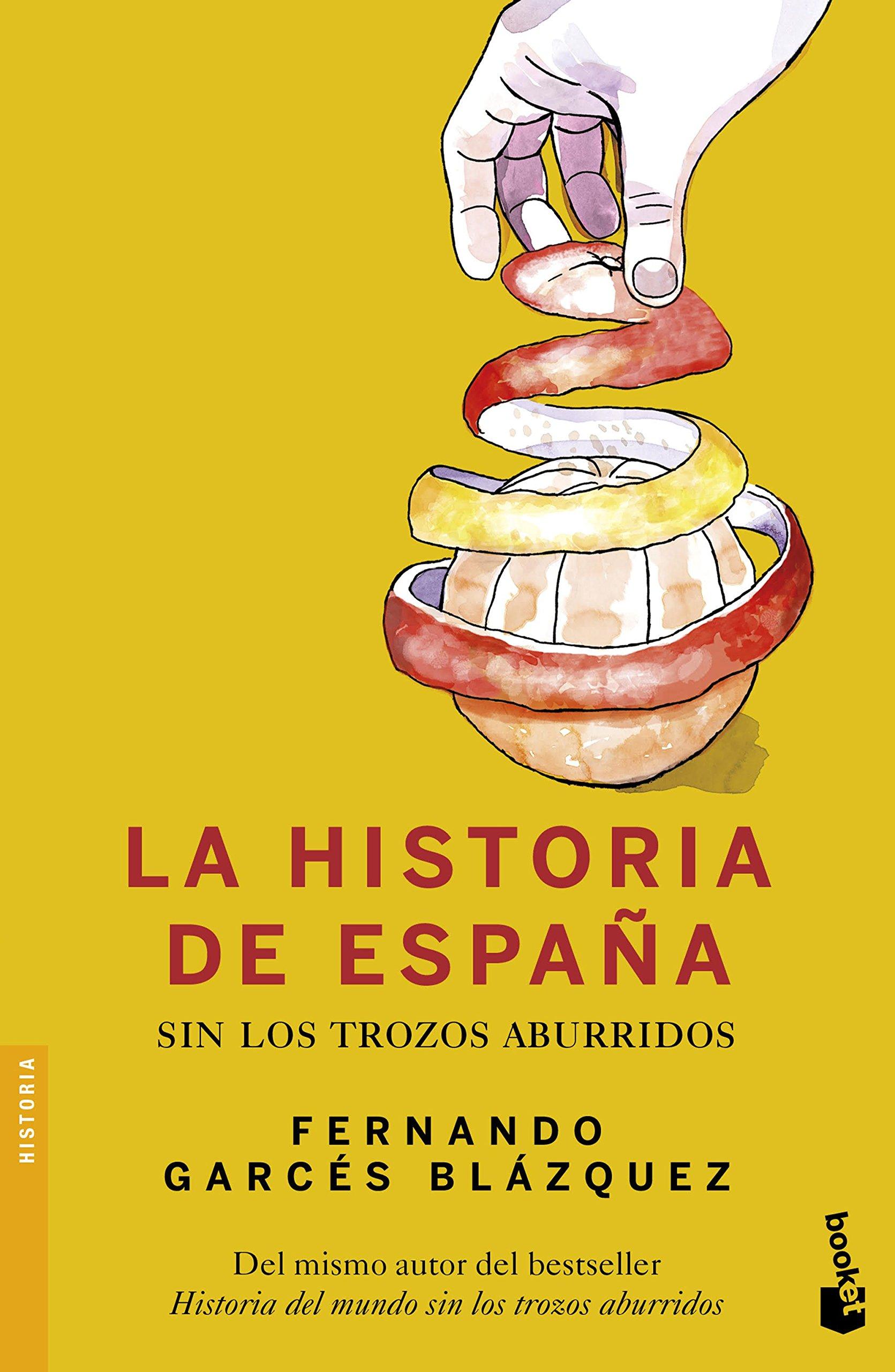 La historia de España sin los trozos aburridos Divulgación ...