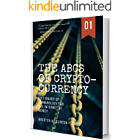 The ABC's of Cryptocurrency: Dictionary of Terminology for the Internet of Money