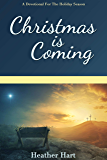 Christmas is Coming: A Devotional for the Holiday Season