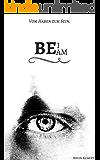 BE I AM - Vom Haben zum Sein: [Gesetz der Anziehung]