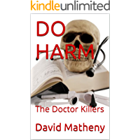 DO HARM: The Doctor Killers