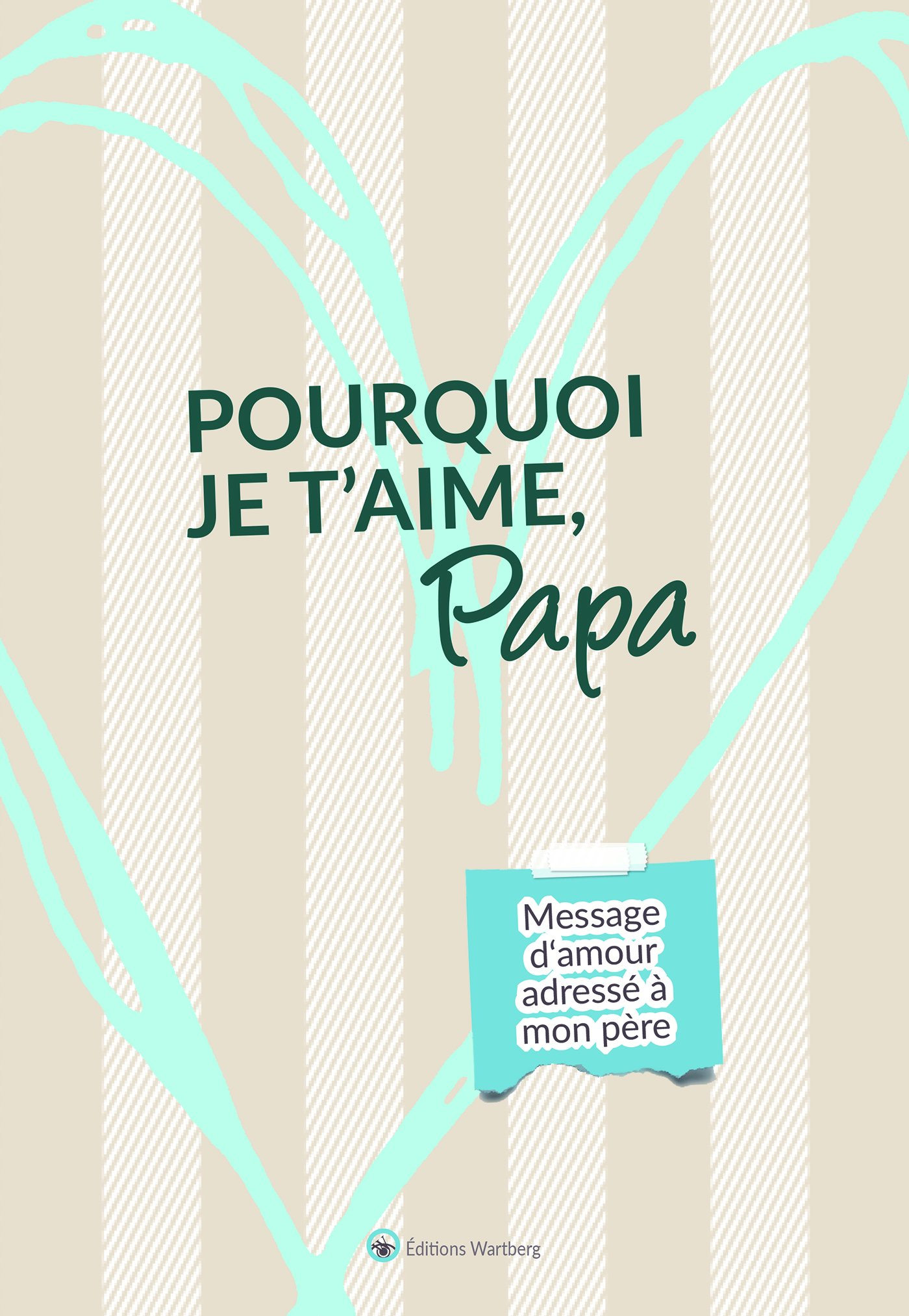 Pourquoi Je Taime Papa Message Damour Adressé à Mon