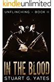 In The Blood (Unflinching Book 2)