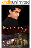 Immortality's Gift Immortals Book Two