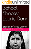 School Shooter Laurie Dann: Stories of True Crime