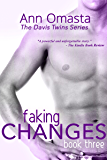 Faking Changes ~ The Davis Twins Series ~ Book 3 (English Edition)