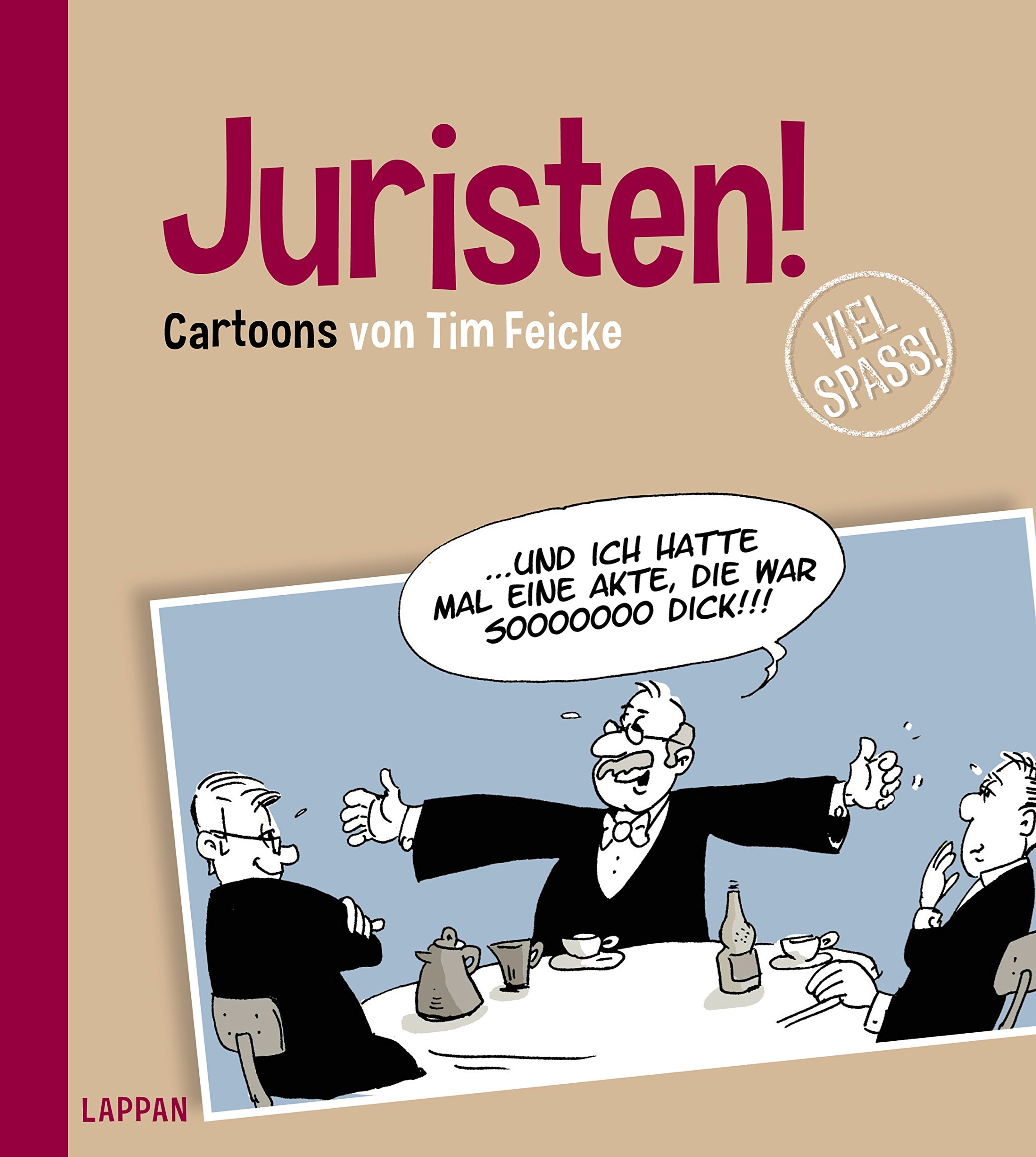 Juristen! Gebundenes Buch – 1. September 2016 Tim Feicke Lappan 3830343892 HUMOR / General