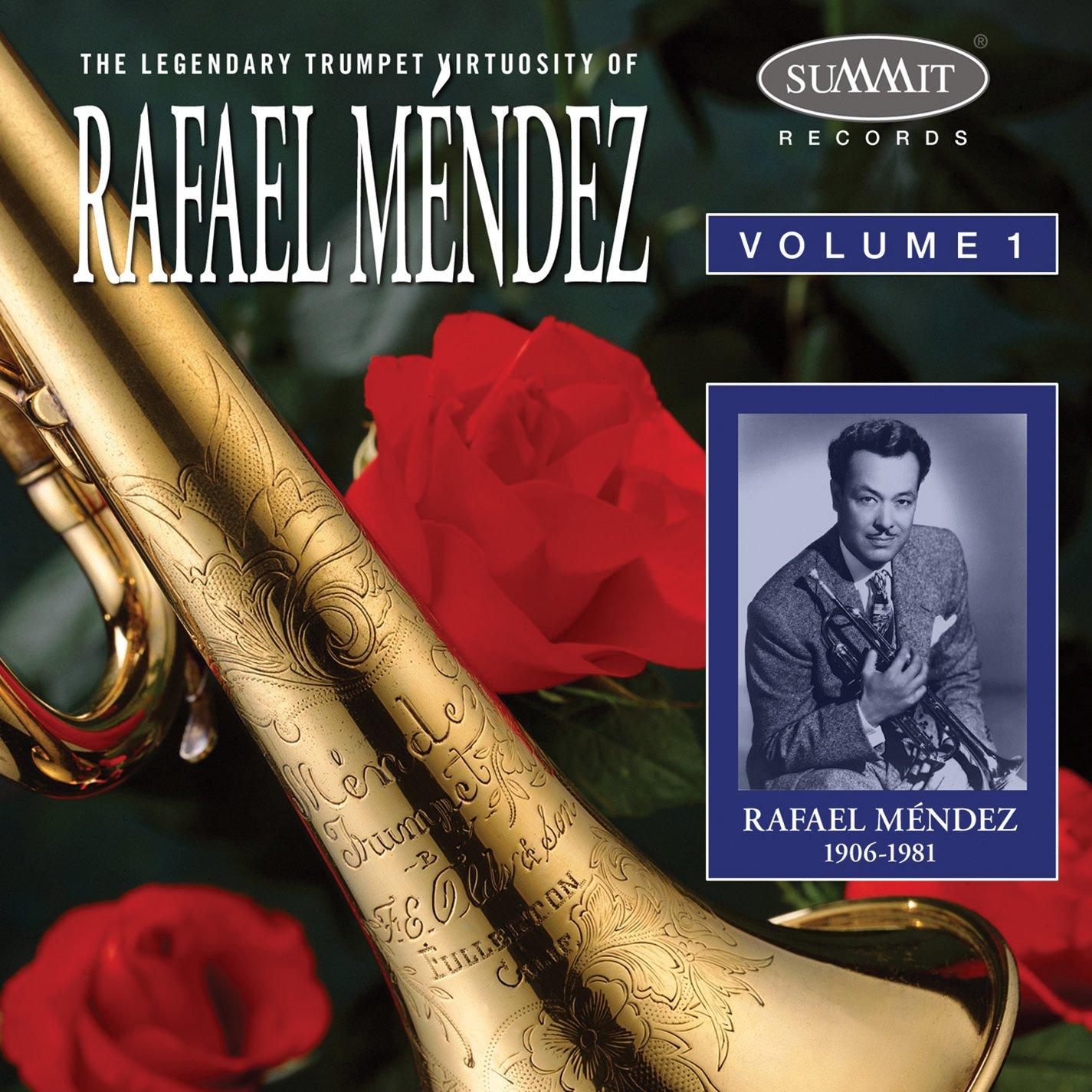 Legendary Trumpet Virtuosity of Rafael Mendez, Vol. 1 by Summit