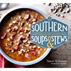 Southern Soups & Stews: More Than 75 Recipes from Burgoo and Gumbo to Étouffée and Fricassee