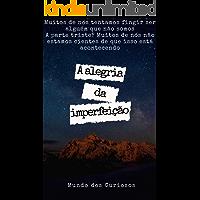 A Alegria da Imperfeição (Auto Ajuda Livro 7)