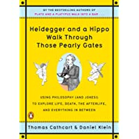 Heidegger And A Hippo Walk Through Those Pearly Gates: Using Philosophy (and Jokes!) to Explore Life, Death, the…