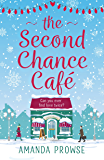 The Second Chance Café: A Christmas romance about finding love again from the number 1 bestseller (English Edition)