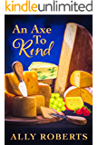 An Axe to Rind (The Cheese Shop Mysteries Book 1)