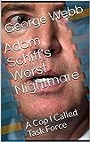 Adam Schiff's Worst Nightmare: A Cop I Called Task Force
