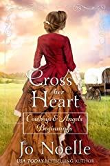 Cross Her Heart: Sweet & Clean Western Romance (Cowboys and Angels Beginnings Book 1) Kindle Edition